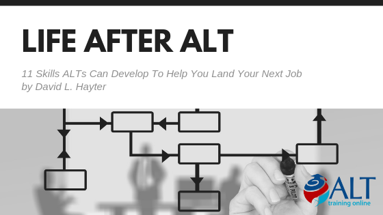 Read more about the article Life After ALT: 11 Skills ALTs Can Develop To Help You Land Your Next Job by David L. Hayter