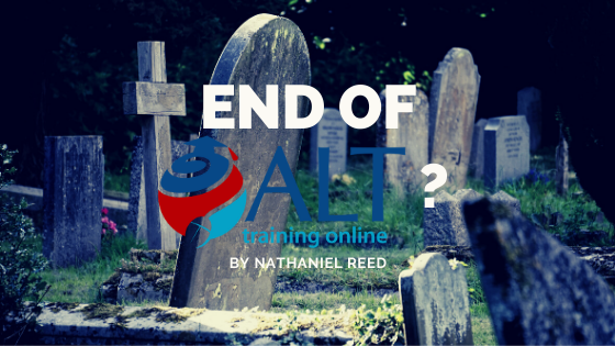 Read more about the article End Of ALT Training Online? by Nathaniel Reed