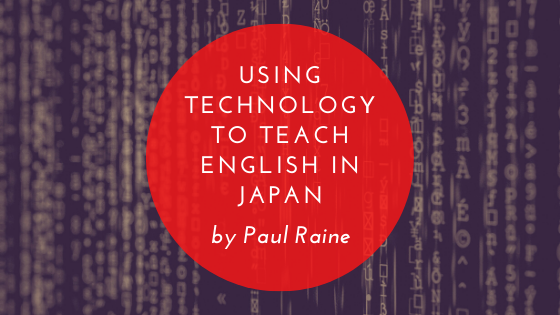 Read more about the article Using Technology To Teach English In Japan by Paul Raine