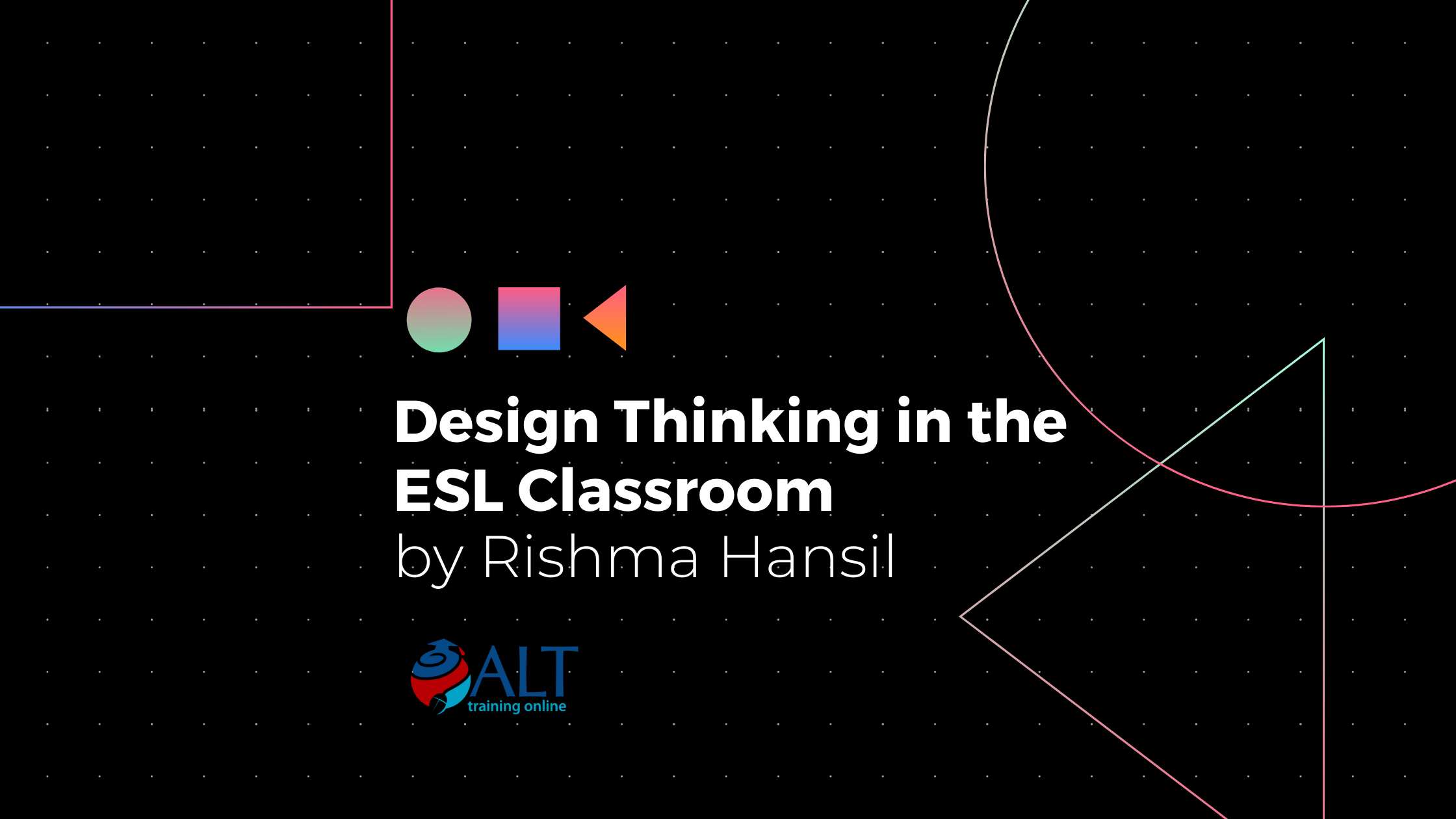 Read more about the article Design Thinking in the ESL Classroom by Rishma Hansil